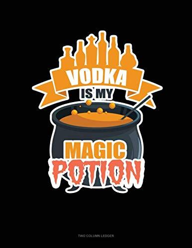 Vodka Is My Magic Potion: Two Column Ledger -