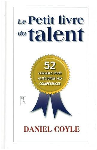 Livres téléchargeables gratuitement pour iphone Le petit livre du talent 2924061172 PDF DJVU by Daniel Coyle