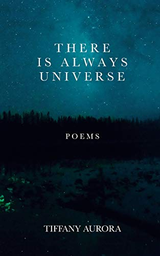 There Is Always Universe: Poems