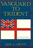Vanguard to Trident, Eric J. Grove, 0870215523