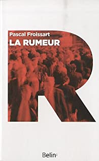La Rumeur (Version Poche) par Pascal Froissart