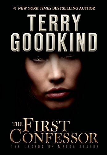 The First Confessor: The Legend of Magda Searus by [Goodkind, Terry]