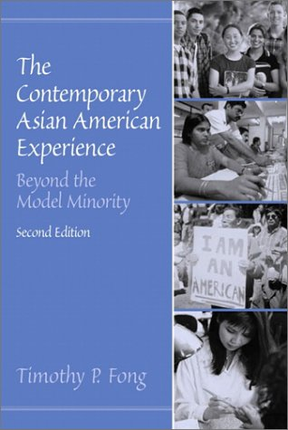 The Contemporary Asian American Experience: Beyond the Model Minority (2nd Edition)