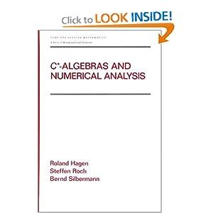 C-algebras and numerical analysis Bernd Silbermann, Ronald Hagen, Steffen Roch