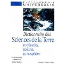 Dictionnaire des sciences de la Terre: Continents, océans, atmosphère