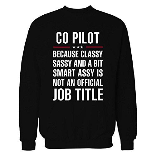 Gift for Classy Sassy Smart Assy Co Pilot - Sweatshirt Black 2XL