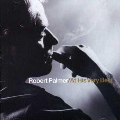 His Very Best (Best Of Robert Palmer)