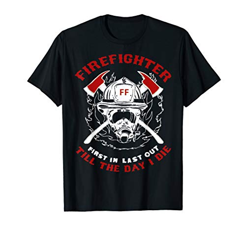 Firefighter First In Last Out Gift Idea Short Sleeve T Shirt