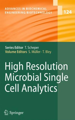 High Resolution Microbial Single Cell Analytics (Advances in Biochemical Engineering/Biotechnology)
