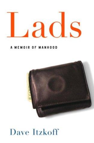 Lads: A Memoir of Manhood