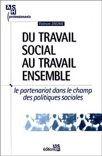 Du travail social au travail ensemble par Dhume-Sonzogni