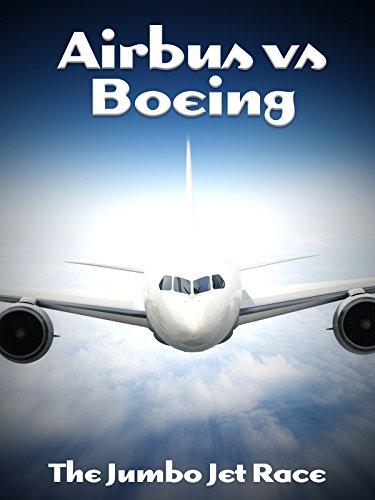 Airbus vs Boeing: The Jumbo Jet -