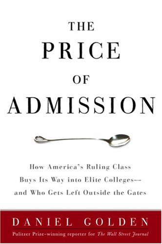 Read Online The Price of Admission: How America's Ruling Class Buys Its Way into Elite Colleges -- and Who Gets Left Outside the Gates PDF