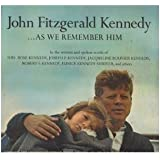 John Fitzgerald Kennedy: As We Remember Him