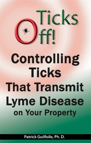 Ticks Off! Controlling Ticks That Transmit Lyme Disease on Your Property