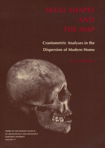 Skull Shapes and the Map: Craniometric Analyses in the Dispersion of Modern Homo (Papers of the Peabody Museum)]()