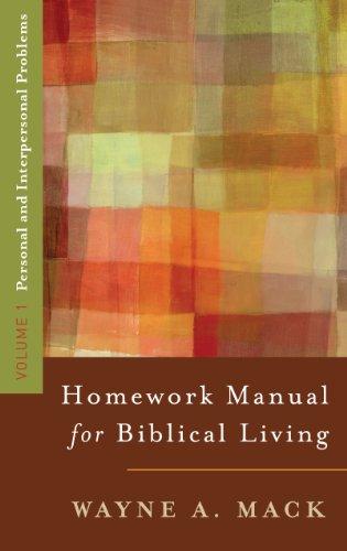 A Homework Manual for Biblical Living: Personal and Interpersonal Problems (Homework Manual for Biblical Living, Volume