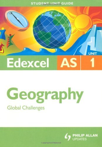 Download Edexcel AS Geography Student Unit Guide: Unit 1 Global Challenges (Edexcel As Level) by Cameron Dunn (2008-10-31) pdf