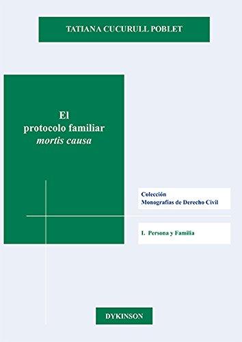 Descargar Libro El Protocolo Familiar. Mortis Causa. Tatiana Cucurull Poblet