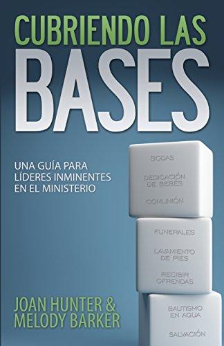 Cubriendo Las Bases: Una Guía Para Líderes Inminentes En El Ministerio (Spanish Edition)