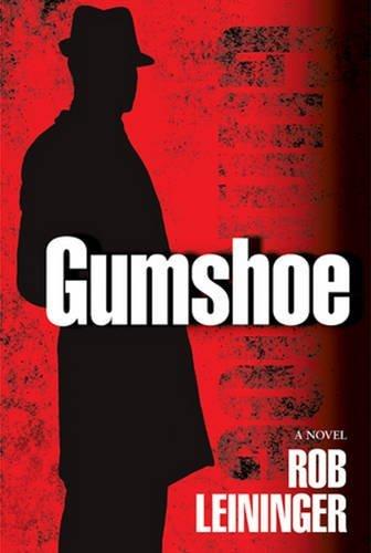 Gumshoe (Mortimer Angel) by Rob Leininger (2015-11-03)