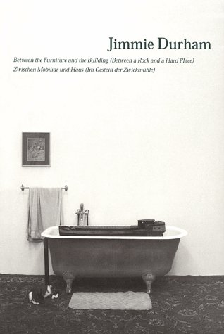 Jimmie Durham: Between the Furniture and the Building (Between a Rock and a Hard Place)
