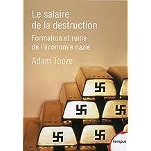 Le salaire de la destruction - Nº 625: Formation et ruine de l'économie nazie