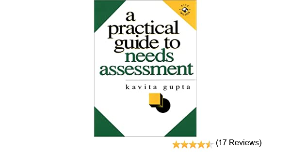 A Practical Guide To Needs Assessment: Kavita Gupta: 9780787939885
