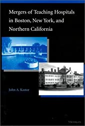 Mergers of Teaching Hospitals in Boston, New York, and Northern California