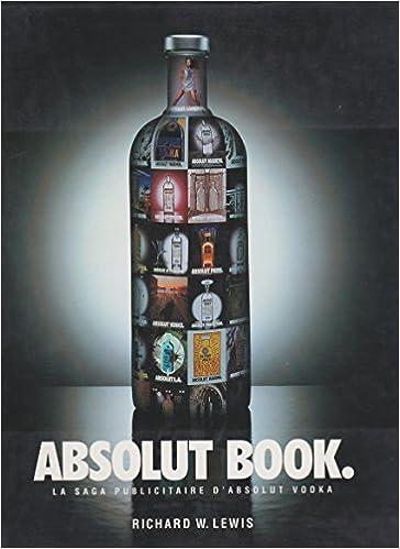 Absolut book : La saga publicitaire d'Absolut vodka