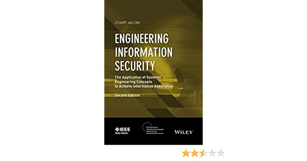 Engineering information security the application of systems engineering information security the application of systems engineering concepts to achieve information assurance ieee press series on information and fandeluxe Choice Image