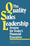 The Quality Sales Leadership System for Today's Financial Executive, Niki N. McCuistion and Jeffrey N. Senne, 0793104440
