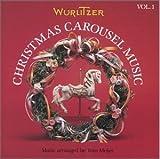 Wurlitzer Christmas Carousel Music Vol. 1