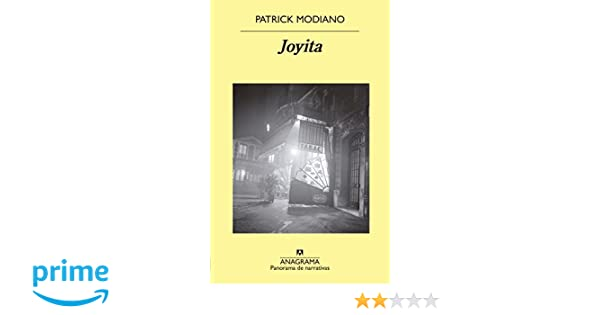 Joyita (Spanish Edition) (Panorama De Narrativas): Patrick Modiano: 9788433979889: Amazon.com: Books