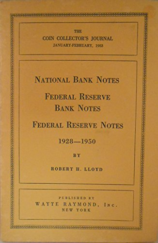 National bank notes,: Federal Reserve Bank notes, Federal Reserve notes, 1928-1950 (The Coin collector's journal)