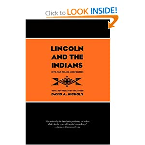 Lincoln and the Indians: Civil War Policy and Politics David A. Nichols