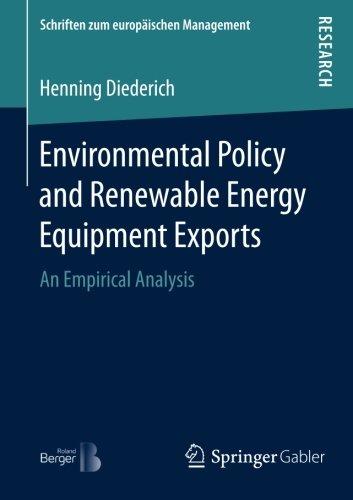 Environmental Policy and Renewable Energy Equipment Exports: An Empirical Analysis (Schriften zum europäischen Managemen