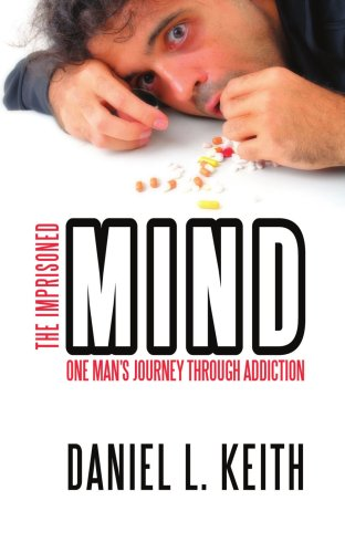 The Imprisoned Mind: One Man's Journey Through Addiction