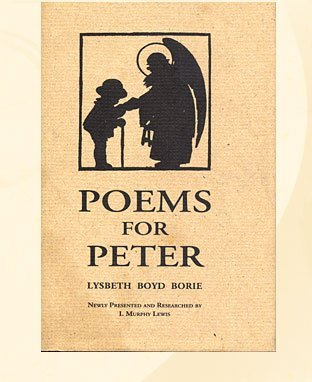 Poems for Peter by Lysbeth Boyd Borie (September 26,1996)
