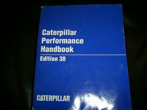 Caterpillar Performance Handbook Edition 38 - Caterpillar 1973
