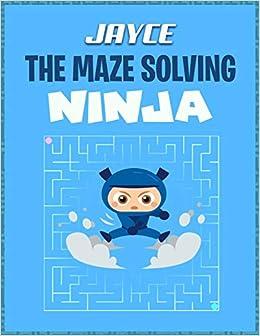 Jayce the Maze Solving Ninja: Fun Maze Workbooks for Kids ...