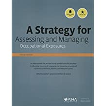 Strategy for Assessing and Managing Occupational Exposures