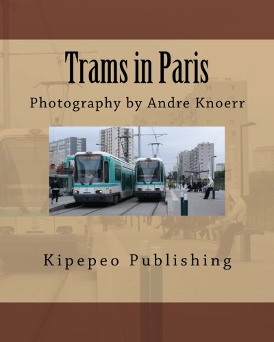 Download Trams in Paris: Photography by Andre Knoerr pdf