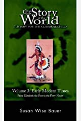 The Story of the World: History for the Classical Child, Volume 3: Early Modern Times Paperback
