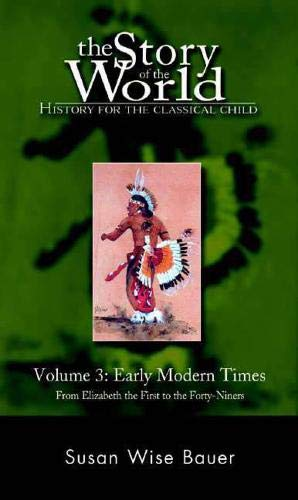 The Story of the World: History for the Classical Child, Volume 3: