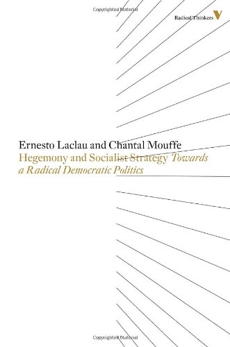 Hegemony And Socialist Strategy: Towards A Radical Democratic Politics (Radical Thinkers)