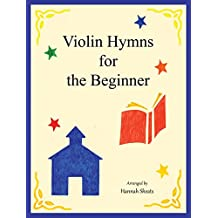 Violin Hymns for the Beginner: Easy hymns for early violinist