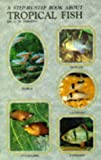 A Step-by-Step Book about Tropical Fish, Cliff W. Emmens, 0866224718
