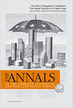 Book The Rise of Regulatory Capitalism:: The Global Diffusion of a New Order (The ANNALS of the American Academy of Political and Social Science Series)