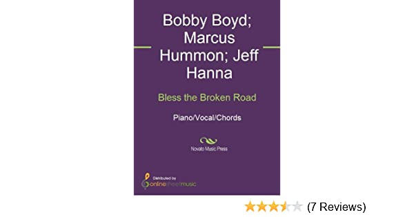 Bless The Broken Road Kindle Edition By Bobby Boyd Jeff Hanna